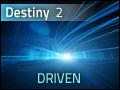 Destiny #2: Driven