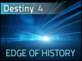 Destiny #4: Edge of History