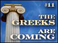 #11- The Greeks are Coming