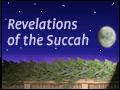 Revelations of the Sukkah