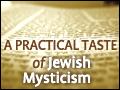 A Practical Taste of Jewish Mysticism