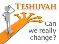 Teshuvah: Can We Really Change?