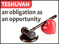 Teshuvah: An Obligation as An Opportunity