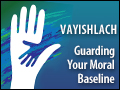 Vayishlach: Guarding Your Moral Baseline