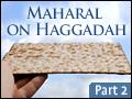 Maharal On Haggadah #2