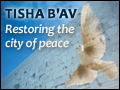 Tisha B'Av: Restoring the City of Peace