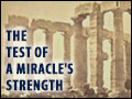 The Test of a Miracle's Strength