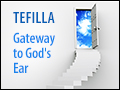 Tefillah – Gateway to God's Ear