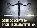 Core Concepts in the Rosh Hashana Tefillos