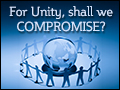 For Unity, Shall We Compromise?