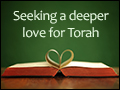 Seeking a Deeper Love for Torah