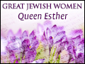 Great Jewish Women: Queen Esther