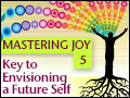 Mastering Joy Pt. 5: Key to Envisioning a Future Self