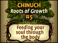 Feeding Your Soul Through the Body Chinuch: Roots of Growth #5