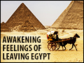 Awakening Feelings of Leaving Egypt