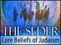 The Seder: Core Beliefs of Judaism