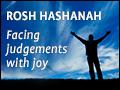 Rosh Hashanah: Facing Judgements With Joy