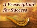 A Prescription for Success