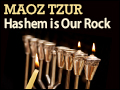 Maoz Tzur - Hashem is Our Rock