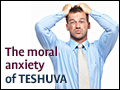 The Moral Anxiety of Teshuva
