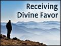 Receiving Divine Favor