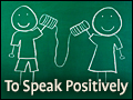To Speak Positively