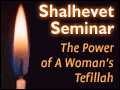 The Power of A Woman's Tefillah - Shalhevet Seminar