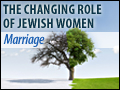 Changing Role of Jewish Women: Marriage