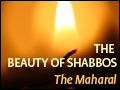 The Beauty of Shabbos - The Maharal