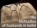 The Hishtadlus of Husbands in Kollel