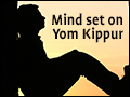 Mind Set on Yom Kippur
