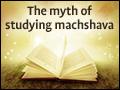 The Myth of Studying Machshava