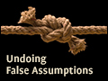 Undoing False Assumptions